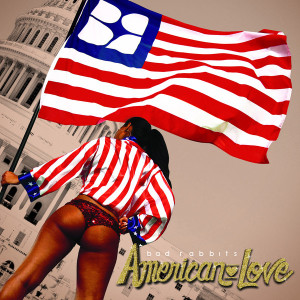 Bad-Rabbits-American-Love